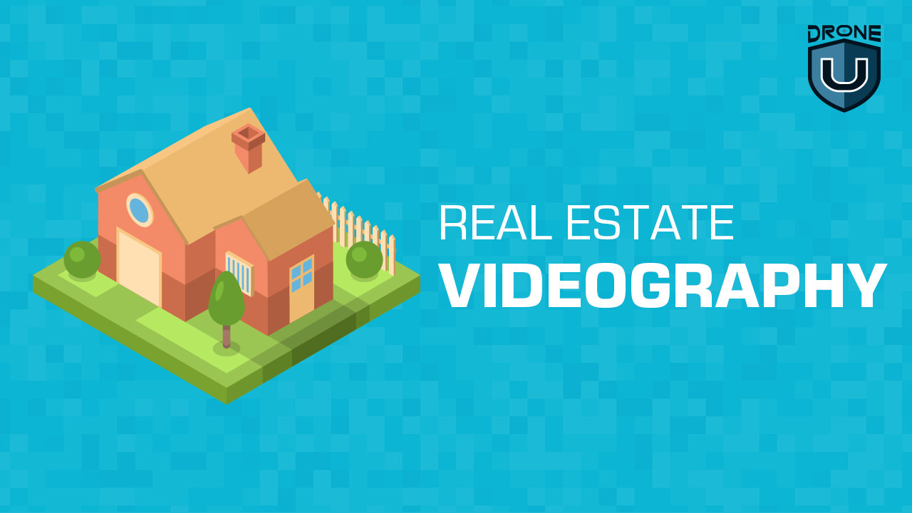 Real Estate Videography (1 of 2) - Drone U™