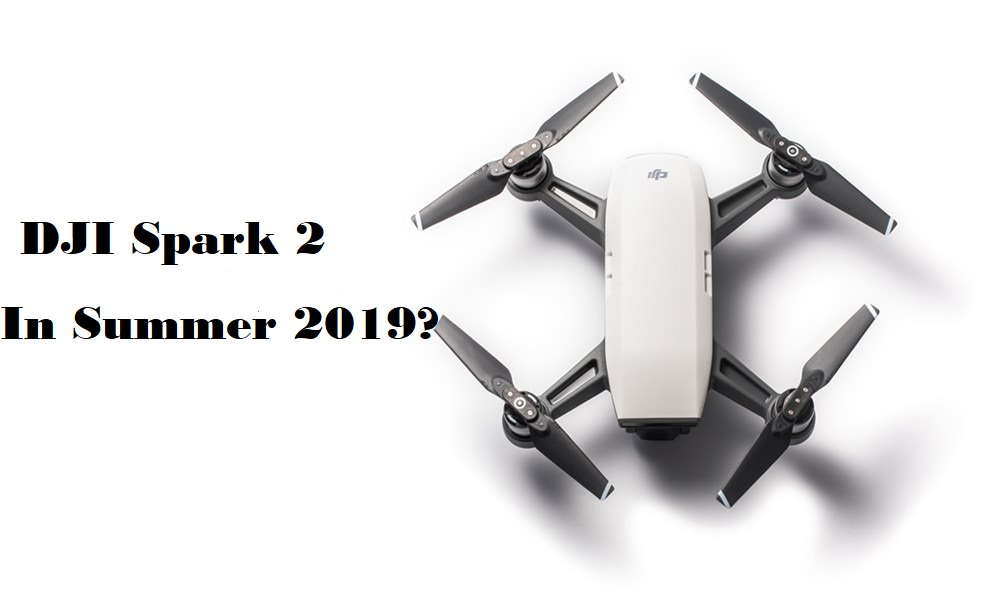 DJI Spark 2 release date and specs