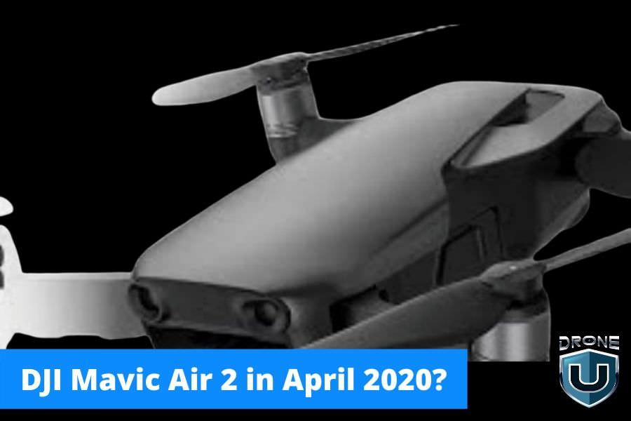 Dji Mavic Air 2 In April 2020 Are The Rumors True Drone U